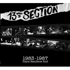 13ème Section ‎– 1983-1987 Paris Banlieue Sud