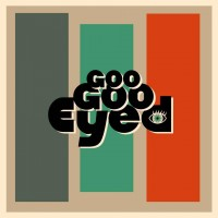 Goo Goo Eyed - You can't stop loving me