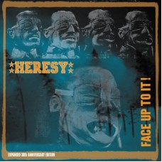 Heresy – Face Up To It! (Expanded 30th Anniversary Edition)