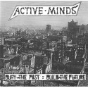 Active minds - Bury the past : Build the future