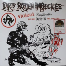 D.R.I. – Violent Pacification And More Rotten Hits 1983-1987