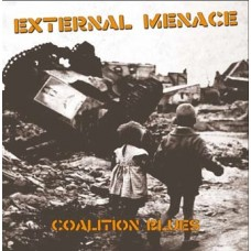 External Menace ‎– Coalition Blues