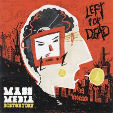 Left for dead : Mass Media Distortion