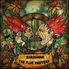 Split Bakounine / The Flue Sniffers