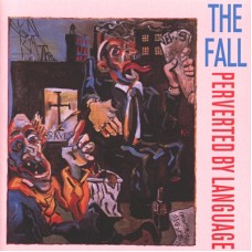 The Fall ‎– Perverted By Language