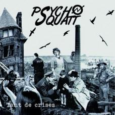 Psycho squatt - Tant de crises
