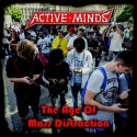 Active Minds – The Age Of Mass Distraction