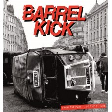 Barrel Kick ‎– From The Past ... To The Future