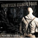 Nineteen Eighty Four – Never Forget