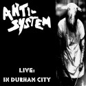 Anti-System ‎– Live In Durham City