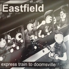 Eastfield - Express Train To Doomsville