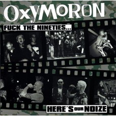 Oxymoron ‎– Fuck The Nineties... Here's Our Noize