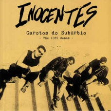 Inocentes – Garotos Do Suburbio: The 1985 Demos