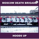Moscow Death Brigade – Hoods Up