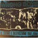 Wrong Boys – Il Suono É Distruzione 1982-1984