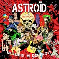 Astroïd – Mi Amor ! Mi Destroy !