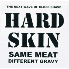 Hard Skin – Same Meat Different Gravy