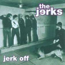 The Jerks – Jerk Off