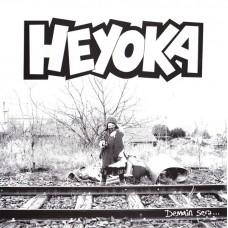 Heyoka  – Demain Sera...