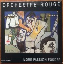 Orchestre Rouge – More Passion Fodder