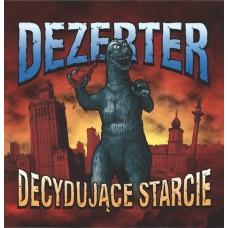 Dezerter – Decydujące Starcie