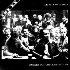 The Ex – Dignity Of Labour