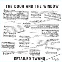The Door And The Window ‎– Detailed Twang