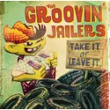 The Groovin' Jailers – Take It Or Leave It