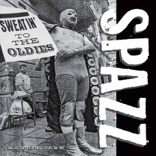 Spazz – Sweatin' To The Oldies