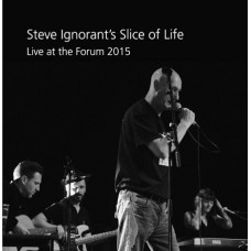 Steve Ignorant's Slice of Life ‎– Live At The Forum 2015