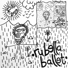 Rubella Ballet – Day-Glo Daze