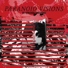 Paranoid Visions - Re-pressed Emotions