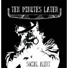 Ten Minutes Later – Social Alert