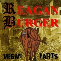 Reagan Burger ‎– Vegan Farts