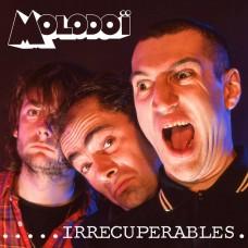 Molodoï – .....Irrécupérables.