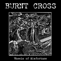 Burnt Cross ‎– Wheels Of Misfortune - Version Vinyle