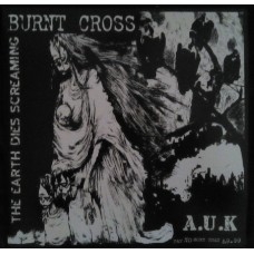 Split Burnt Cross / AUK - The Earth Dies Screaming
