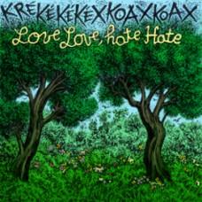 Kré ké ké kex koax koax – Love, Love, hate, Hate