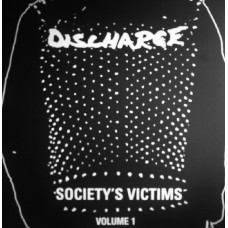 Discharge ‎– Society's Victims, Volume 1