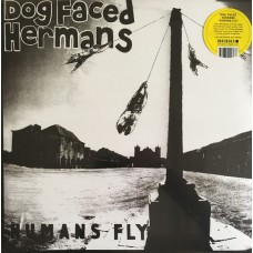 Dog Faced Hermans ‎– Humans Fly