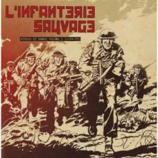L'Infanterie Sauvage – Studio Et Demos Volume 1 (1984-83)