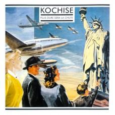 Kochise - Plus dure sera la chute