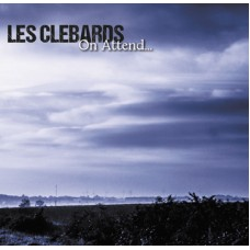 Les Clebards – On Attend...