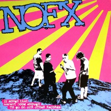 NOFX ‎– 22 Songs That Weren't Good Enough To Go On Our Other Records