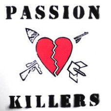 Passion Killers ‎– They Kill Our Passion With Their Hate And Wars