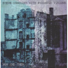 Steve Ignorant With Paranoid Visions ‎– Now And Then...!