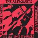 The Astronauts ‎– It's All Done By Mirrors