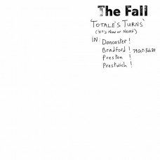 The Fall ‎– Totale's Turns (It's Now Or Never)
