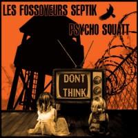 Split - Les Fossoyeurs Septik / Psycho Squatt
