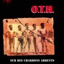 O.T.H. – Sur Des Charbons Ardents